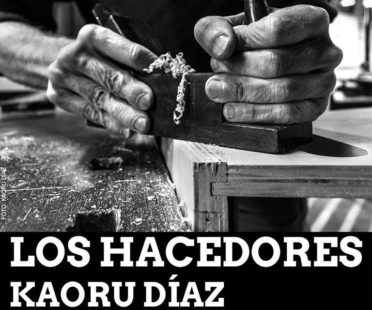 """""""Los Hacedores"""" de Kaoru Díaz"""