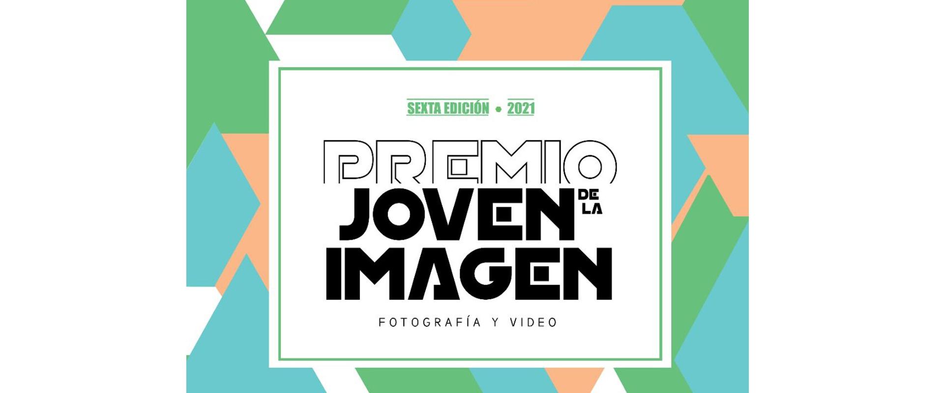 Premio Joven de la Imagen, Fotografía y Video