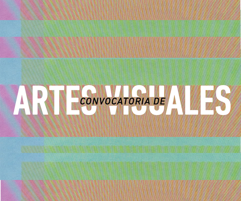 Convocatoria Artes Visuales